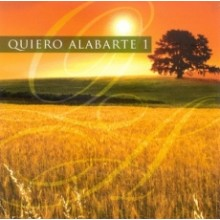 CD QUIERO ALABARTE VOL. 1