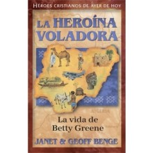 HEROÍNA VOLADORA VIDA DE BETTY GREENE