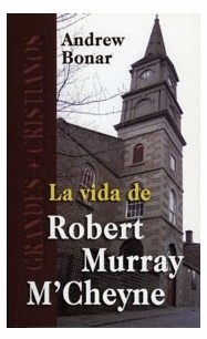 VIDA DE ROBERT MURRAY M'CHEYNE
