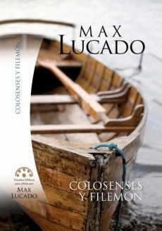 COLOSENSES FILEMÓN ESTUDIOS BIBLICOS CÉLULAS MAX LUCADO